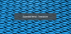 Expanded Metal Tolerances