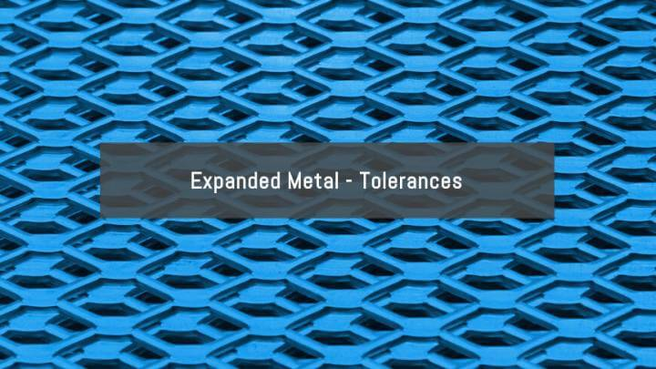 Expanded Metal Tolerances